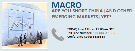 Materials & Dial-In: ARE YOU SHORT CHINA [AND OTHER EMERGING MARKETS] YET? - shortchinadial 06.12.13
