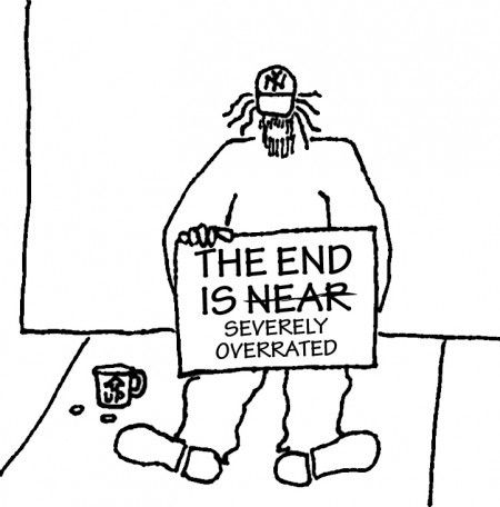 END OF THE WORLD? NOT SO FAST - eowcartoon
