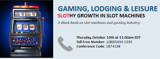 BLACK BOOK CONFERENCE CALL: SLOTHY GROWTH IN SLOT MACHINES - gll2