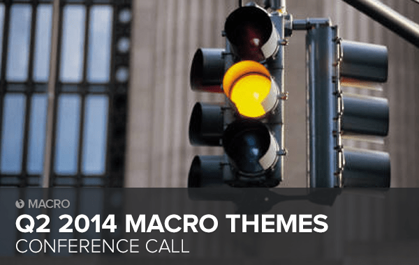 NEW TIME: Q2 2014 Macro Themes Call at 11:00am on Tuesday - HE MT 2Q14