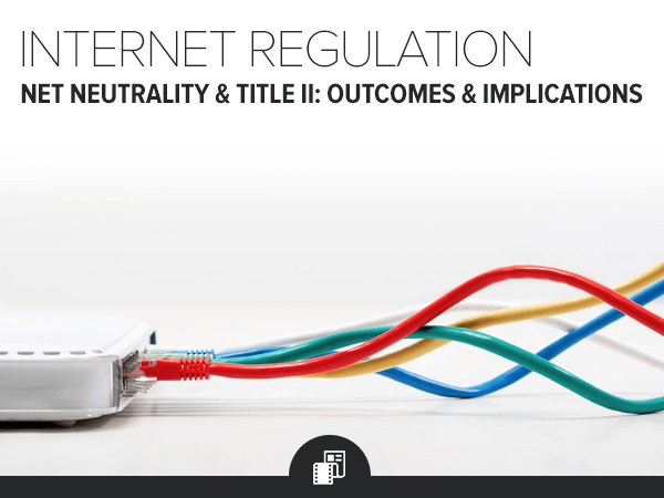 Expert Call: Net Neutrality/Title II Outcomes & Implications - HE IM net