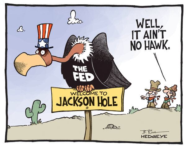 The Best of This Week From Hedgeye - JacksonHole cartoon