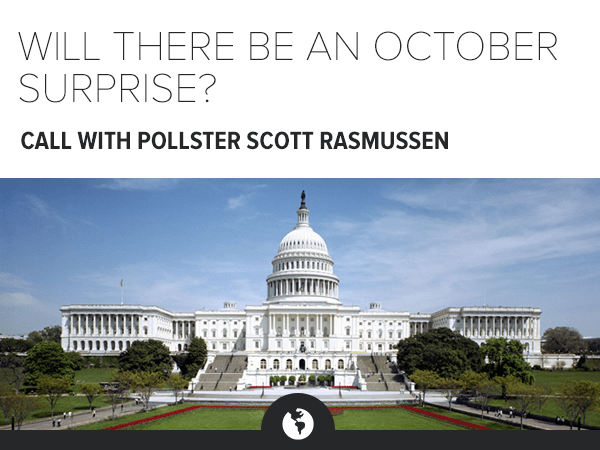 Will There Be An October Surprise?  Call with renowned pollster Scott Rasmussen - HE M octobersurprise
