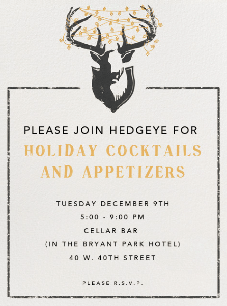 Join Tonight For Hedgeye Holiday Cocktails & Appetizers  - z. Hedgeye  Holiday Invite