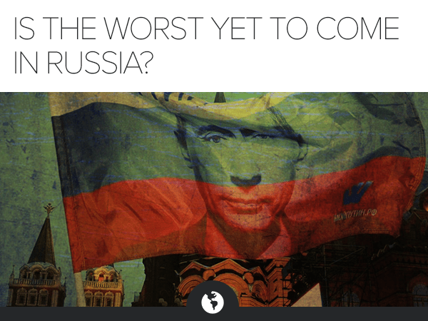 Join Tomorrow 11AM: Is The Worst Yet to Come In Russia? Top Russia Authority to Discuss - HE M putin2