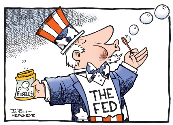 Our 9 Favorite #Fed Cartoons From (The Man, The Myth, The Legend) Hedgeye Cartoonist Bob Rich - Fed bubbles cartoon 07.09.2 14