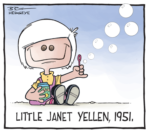 Our 9 Favorite #Fed Cartoons From (The Man, The Myth, The Legend) Hedgeye Cartoonist Bob Rich - Yellen bubbles 07.29.2014