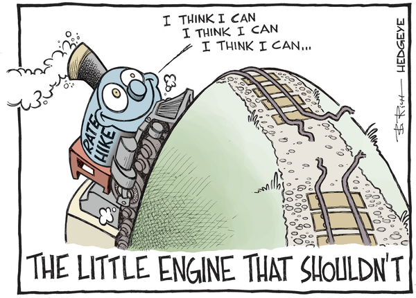 Cartoon of the Day: 'I Think I Can, I Think I Can...' - rate hike cartoon 12.04.2015