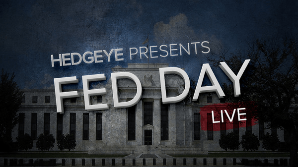 Fed Day Live with Hedgeye CEO Keith McCullough Wednesday at 2:10PM ET - FedDay