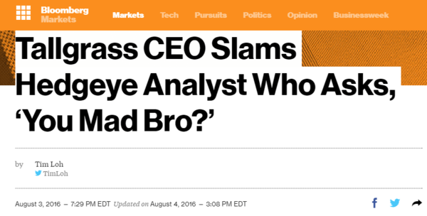 ICYMI | Bloomberg: Tallgrass CEO Slams Hedgeye Analyst Who Asks, 'You Mad Bro?' - tallgrass