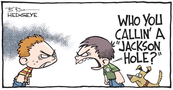Dear Janet – Stop Ignoring Economic Reality - Jackson Hole cartoon 08.26.2016