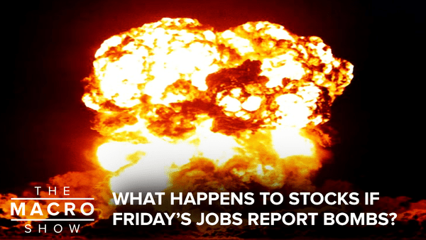 What Happens To Stocks If Friday's Jobs Report Bombs? - HETV macroshow thumb Jobs Report