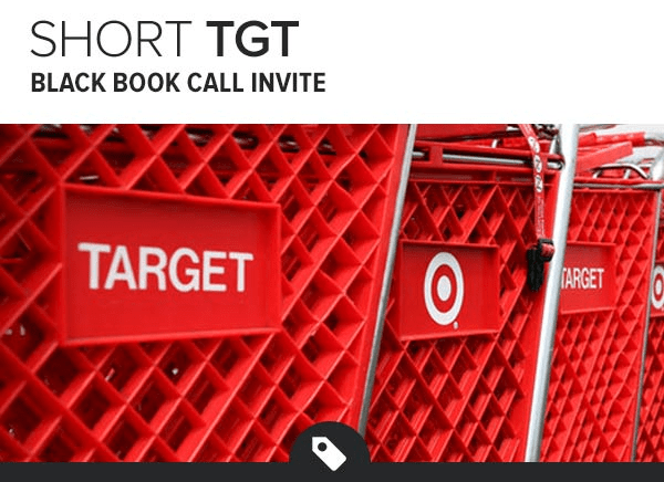 Target (TGT): Best Idea Short Call Today - tgt black book