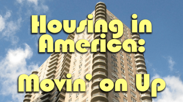 Housing in America: Movin' on Up - housing moving