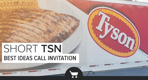 Short Tyson Foods: 3 Key Discussion Points Ahead of Our Call - tyson best idea