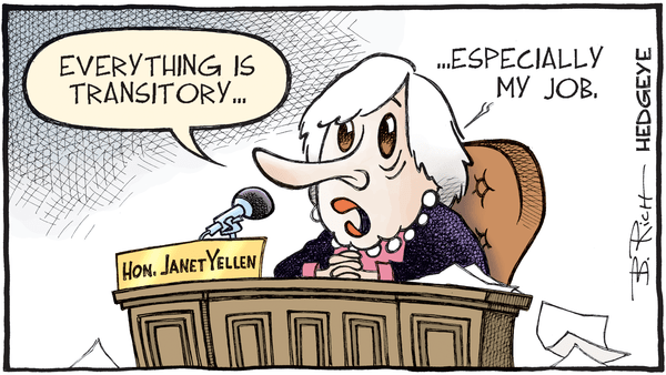 Cartoon of the Day: You're Fired? - 07.13.2017 Yellen cartoon transitory