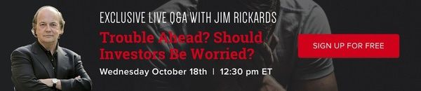 Here's One Reason to Get Bearish - rickards live OCT 17