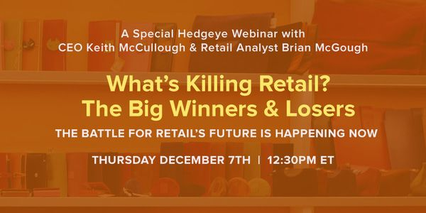 Hedgeye Webinar (REPLAY): What's Killing Retail? The Big Winners & Losers - HE webinar keith brian graphic DEC2017