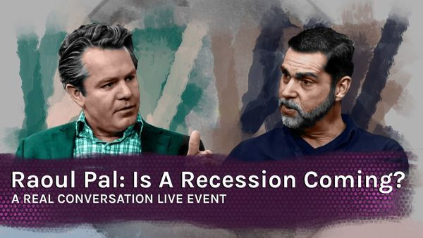 ICYMI – Raoul Pal: Global Recession Risks Are Rising - Raoul Static First Frame b