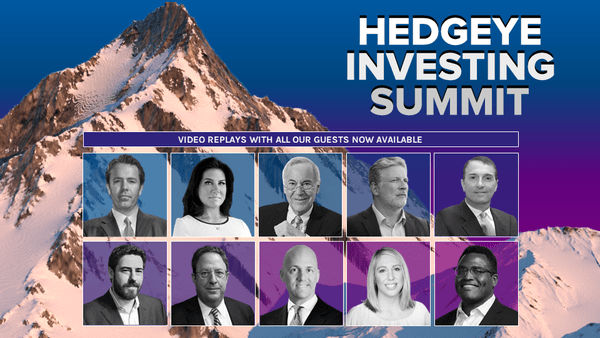 REPLAYS (All 9 Interviews) → Get 'Hedgeye Investing Summit' Access - Overall Replay