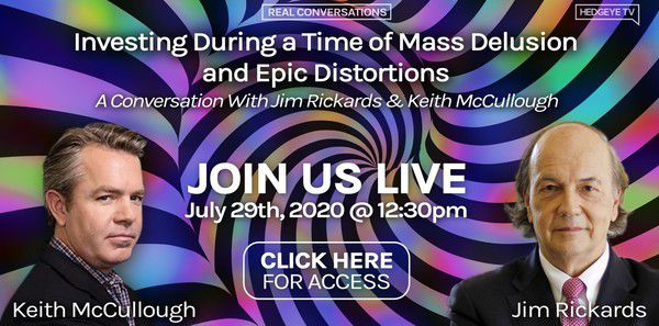 [WEBCAST REPLAY] Rickards & McCullough: Investing During a Time of Mass Delusion & Epic Distortions - Rickards