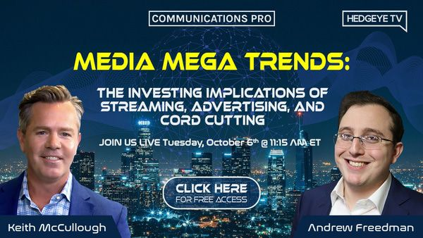 Free Webcast → Media Mega Trends: Investing Implications Of Streaming, Advertising & Cord Cutting - CommunicationsPro FreeAccess