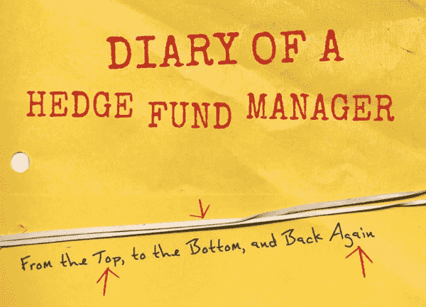 EXCERPT: Diary Of a Hedge Fund Manager - diary